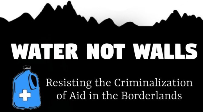 Water Not Walls: A Webinar with No More Deaths