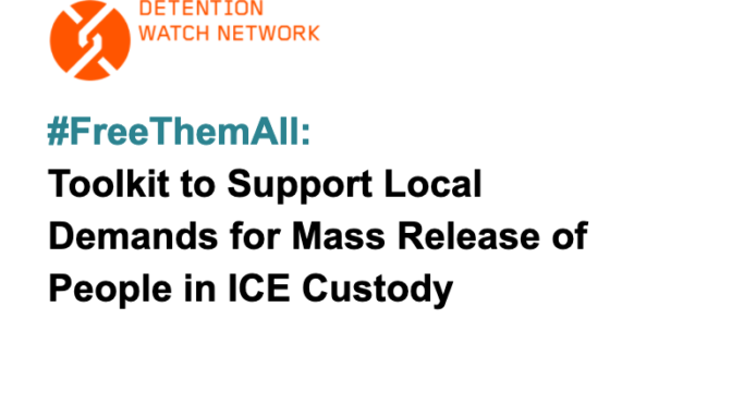 #FreeThemAll Toolkit from Detention Watch Network: