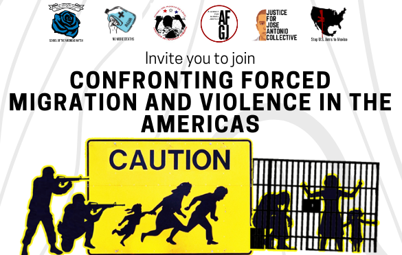 Webinar Series from SOA Watch: Confronting Forced Migration & Violence in the Americas