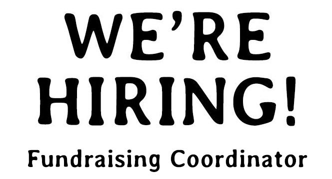 Hiring: Fundraising Coordinator