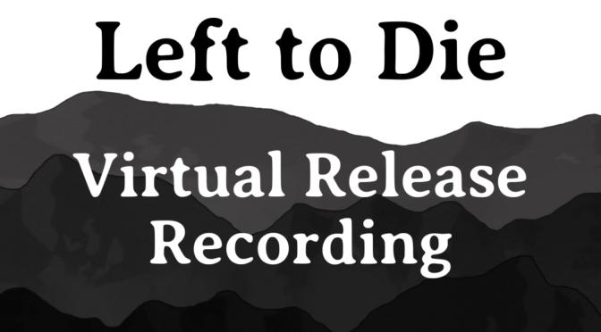 Left To Die Virtual Release